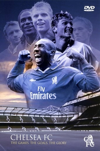 Poster of Chelsea FC - The Games, The Goals, The Glory