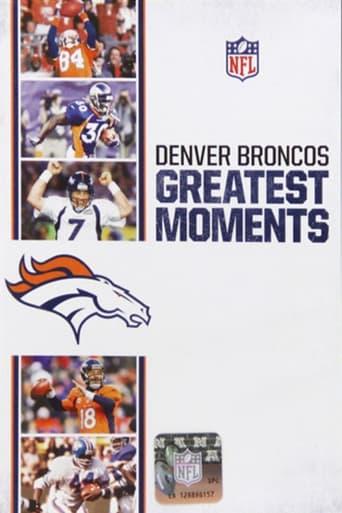 NFL Greatest Moments: Denver Broncos