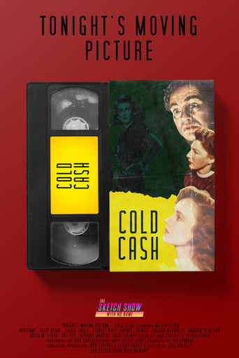 Tonight's Moving Picture... Cold Cash