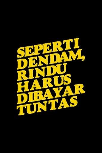 Watch Seperti Dendam, Rindu Harus Dibayar Tuntas full movie online 1337x