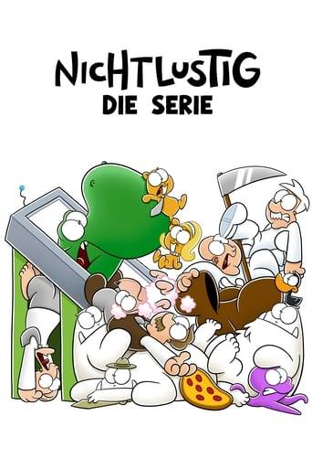 Poster of Nichtlustig– die Serie!