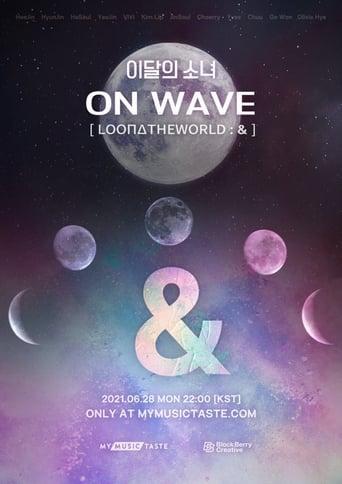 LOONA On Wave [LOONATHEWORLD : &]