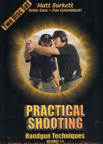 Practical Shooting Handgun Techniques Volumes 1-3