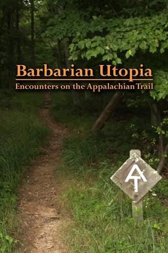 Watch Barbarian Utopia: Encounters on the Appalachian Trail Online