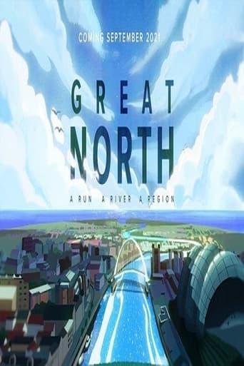 Great North: A Run. A River. A Region.