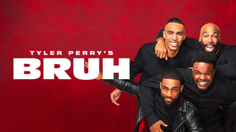 Tyler Perry's Bruh (2019- )