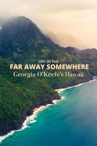 Poster of Off in the Far Away Somewhere: Georgia O'Keeffe's Hawaii