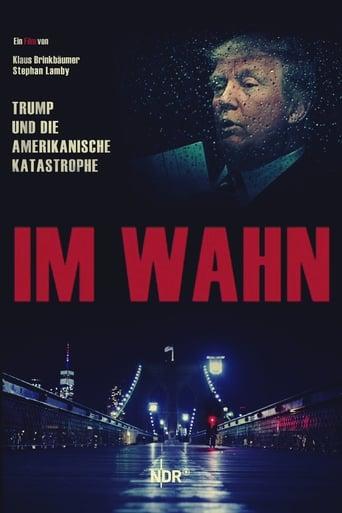 Poster of Im Wahn - Trump und die Amerikanische Katastrophe