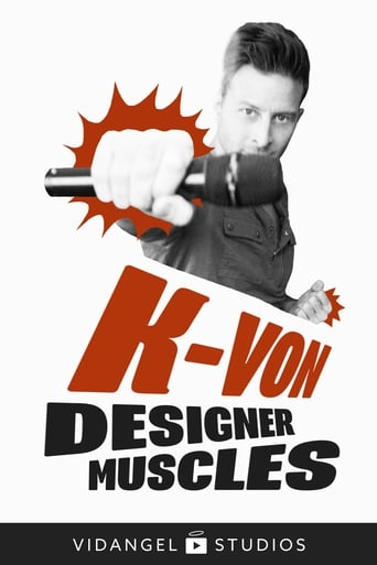 Watch K-von: Designer Muscles Free Online Solarmovies