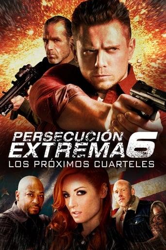 Poster of Persecución Extrema 6: Los Próximos Cuarteles