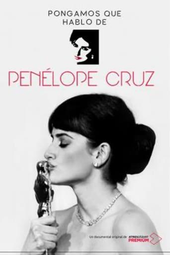 Pongamos que hablo de Penelope Cruz
