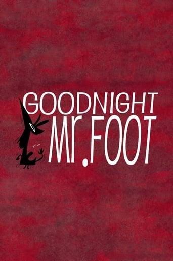 Watch Goodnight, Mr. Foot Free Movie Online