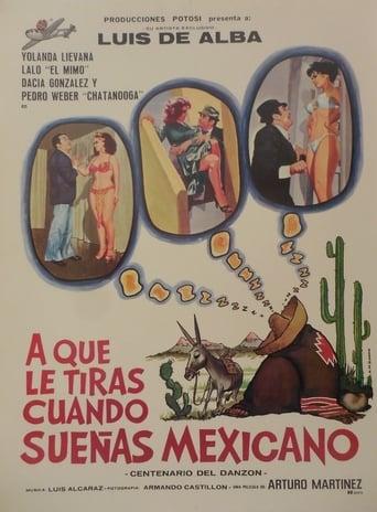 Watch ¿A que le tiras cuando sueñas... Mexicano? Online Free Putlocker