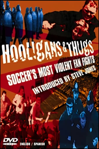 Poster of Hooligans & Thugs: Soccer's Most Violent Fan Fights