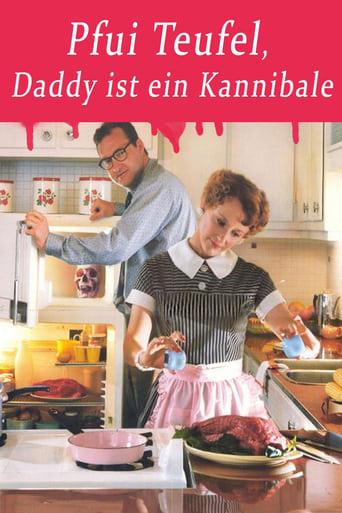 Pfui Teufel, Daddy ist ein Kannibale