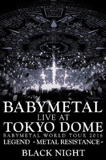 Watch Babymetal - Live at Tokyo Dome: Black Night - World Tour 2016 Online Free Putlocker