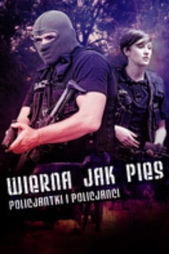 Watch Wierna jak pies. Policjantki i policjanci Online Free Putlocker