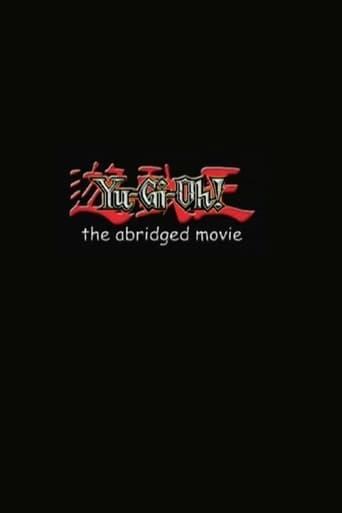 Yu-Gi-Oh!: The Abridged Movie