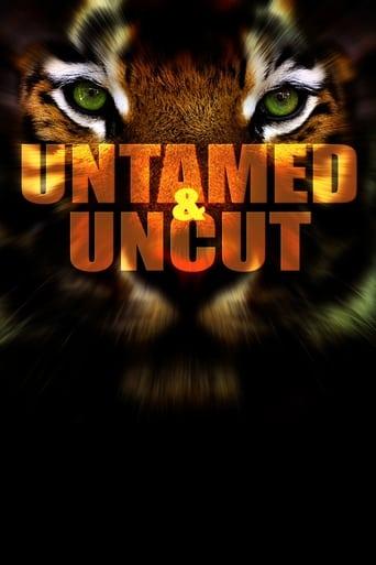 Watch Untamed & Uncut 2008 full online free