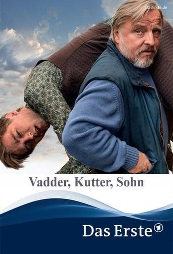 Vadder, Kutter, Sohn - TV-Film / 2017 / ab 0 Jahre