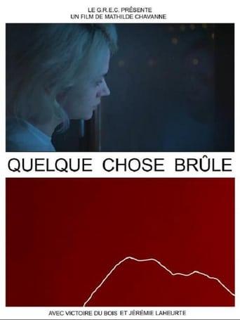 Poster of Quelque chose brûle