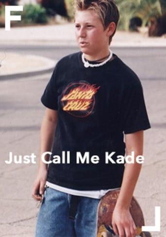 Just Call Me Kade