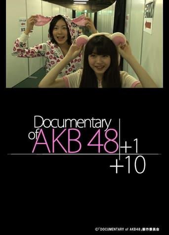 Documentary of AKB48: AKB48+1+10