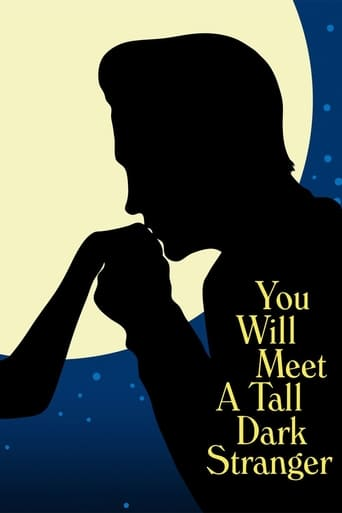 You Will Meet a Tall Dark Stranger