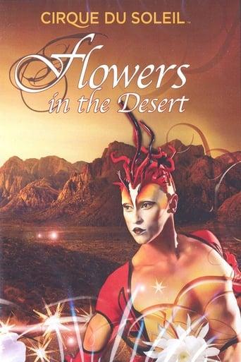 Cirque du Soleil: Flowers in the Desert