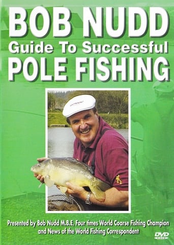 Watch Bob Nudd Guide to successful Pole Fishing full movie downlaod openload movies