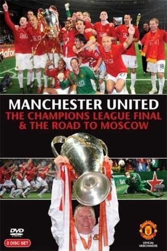 Manchester United - The Champions League Final and The Road To Moscow 2008