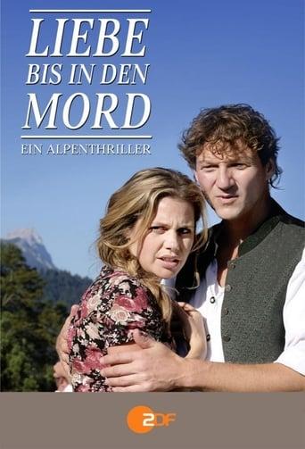 Poster of Liebe bis in den Mord: Ein Alpenthriller