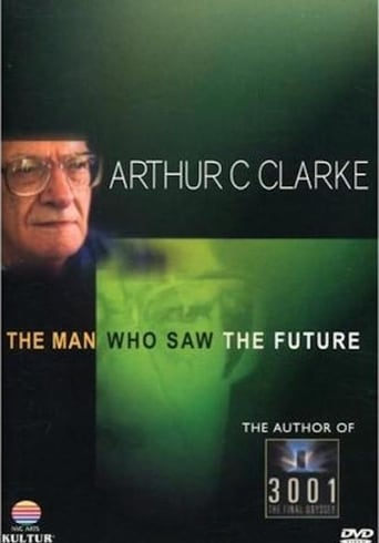 Arthur C. Clarke: The Man Who Saw the Future