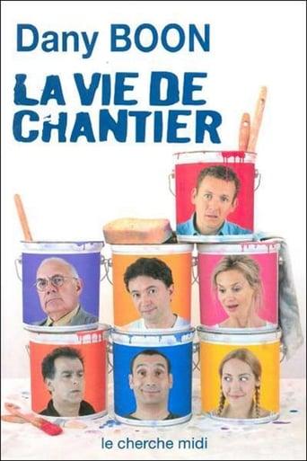 Poster of La vie de chantier  - Dany Boon