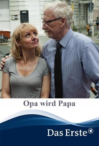 Opa wird Papa - Komödie / 2018 / ab 0 Jahre