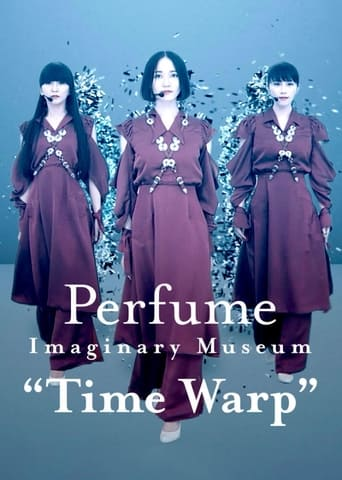 "Perfume Imaginary Museum ""Time Warp"""