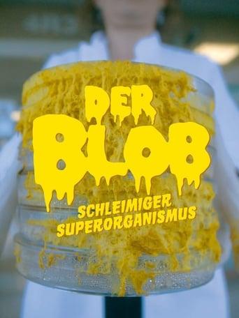 Der Blob - Schleimiger Superorganismus