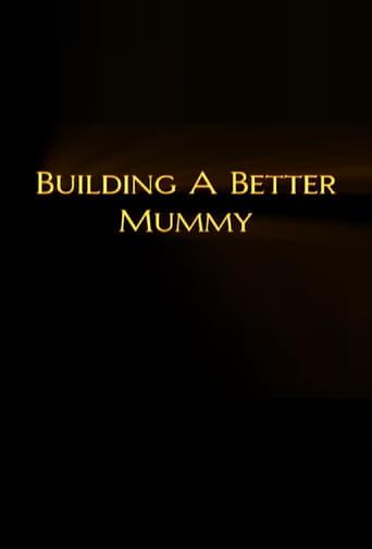 Building A Better Mummy
