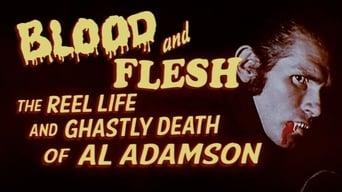 Blood & Flesh: The Reel Life & Ghastly Death of Al Adamson (2019)