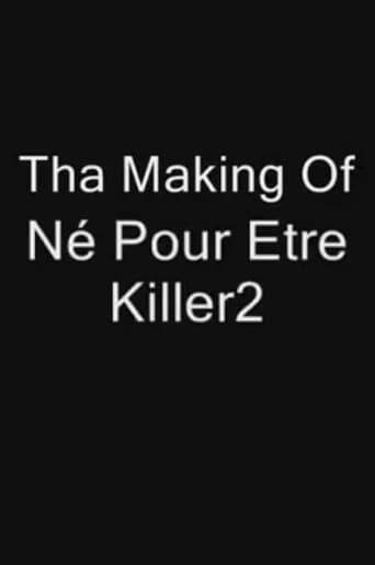 The making of Né pour être killer 2