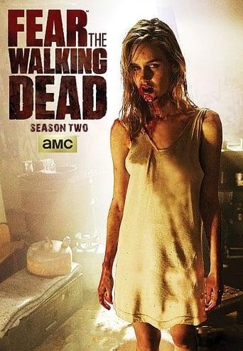 Bijokite vaikštančiųjų numirėlių / Fear the Walking Dead (2016) 2 Sezonas
