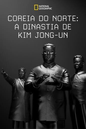 Coreia do Norte: A Dinastia de Kim Jong-un