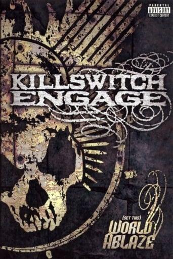 Killswitch Engage: (Set This) World Ablaze
