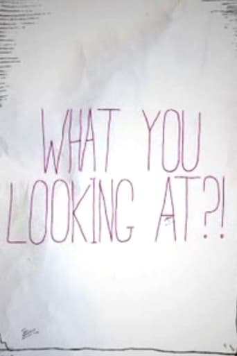 Poster of What You Looking At?!