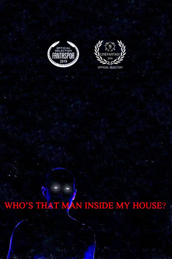 Who's That Man Inside My House?