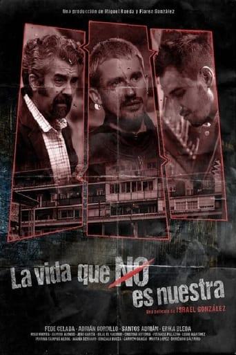 Poster of La vida que no es nuestra