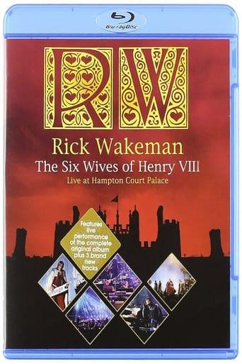 Rick Wakeman: The Six Wives of Henry VIII. Live at Hampton Court Palace