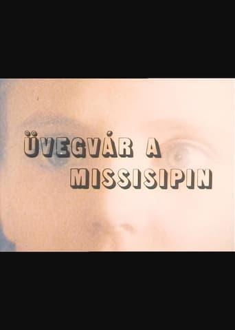 Watch Üvegvár a Mississippin Free Online Solarmovies