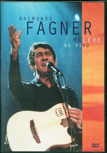 Raimundo Fagner - Me Leve Ao Vivo