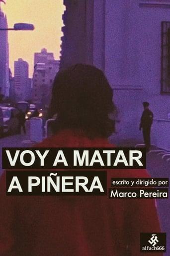 Voy a Matar a Piñera